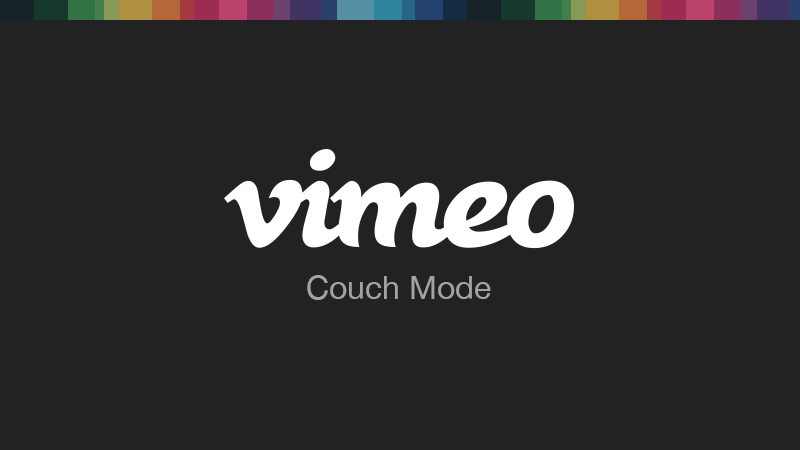 Vimeo: Couch Mode